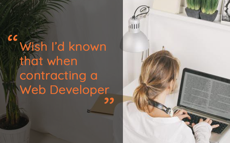 """Wish I'd known that before contracting a web developer"""